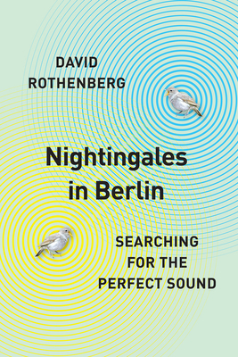 Nightingales in Berlin: Searching for the Perfect Sound Cover Image