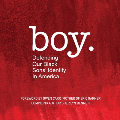 boy: Defending Our Black Sons' Identity in America Cover Image