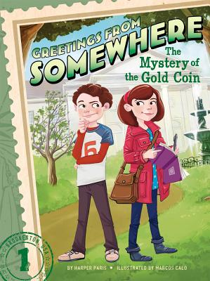 The Mystery of the Gold Coin (Greetings from Somewhere #1) Cover Image