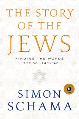 The Story of the Jews: Finding the Words 1000 BC-1492 AD Cover Image