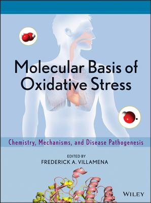 Molecular Basis of Oxidative Stress: Chemistry, Mechanisms, and Disease Pathogenesis Cover Image