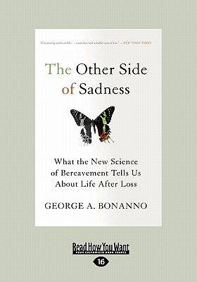The Other Side of Sadness: What the New Science of Bereavement Tells Us about Life After Loss (Large Print 16pt) Cover Image