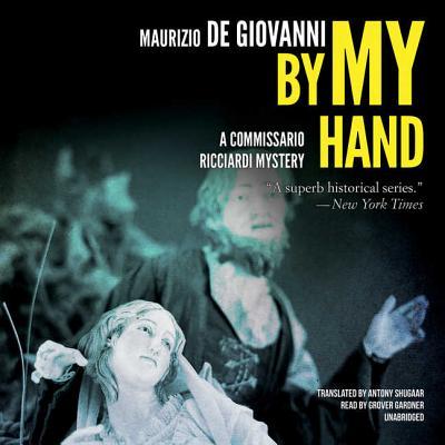 By My Hand Lib/E: The Christmas of Commissario Ricciardi Cover Image