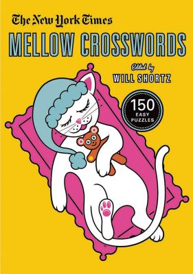 The New York Times Mellow Crosswords: 150 Easy Puzzles Cover Image