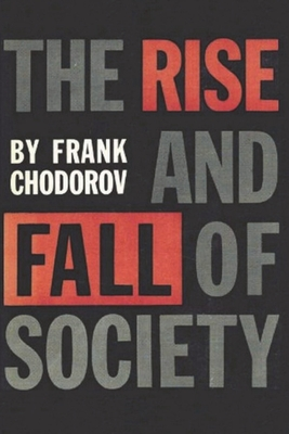 The Rise and Fall of Society: An Essay on the Economic Forces That Underlie Social Institutions Cover Image