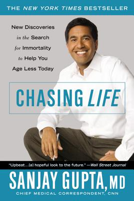 Chasing Life: New Discoveries in the Search for Immortality to Help You Age Less Today Cover Image