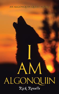 I Am Algonquin (Algonguin Quest Novel #1) Cover Image