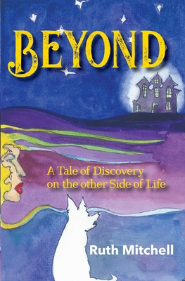 Beyond: A Tale of Discovery on the Other Side of Life Cover Image