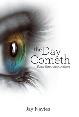 The Day Cometh: Total Race Separation Cover Image