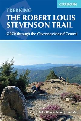 Trekking the Robert Louis Stevenson Trail: The GR70 through the Cevennes/Massif Central Cover Image