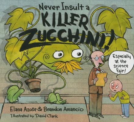 Never Insult a Killer Zucchini Cover Image