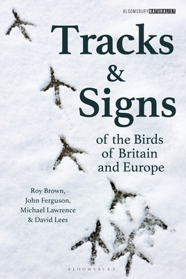Tracks and Signs of the Birds of Britain and Europe (Bloomsbury Naturalist #1) Cover Image