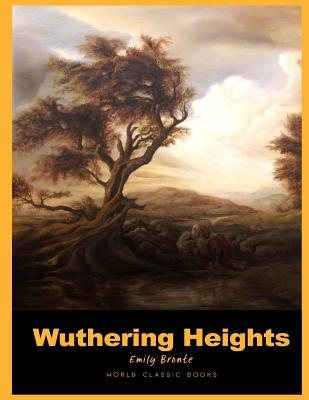 Wuthering Heights: : Wuthering Heights by Emily Bronte Books ( World Classic Books Wuthering Heights 1939 ) Cover Image