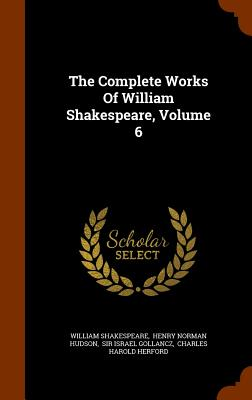 Cover for The Complete Works of William Shakespeare, Volume 6