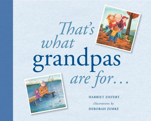 That's What Grandpas Are For...: Gift Edition Cover Image