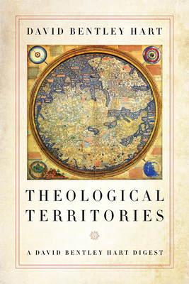 Theological Territories: A David Bentley Hart Digest Cover Image