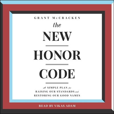 The New Honor Code: A Simple Plan for Raising Our Standards and Restoring Our Good Names Cover Image