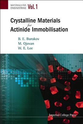 Crystalline Materials for Actinide Immobilisation (Materials for Engineering #1) Cover Image