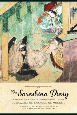 The Sarashina Diary: A Woman's Life in Eleventh-Century Japan (Translations from the Asian Classics) Cover Image