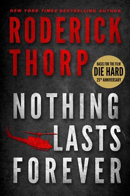 Nothing Lasts Forever (Basis for the Film Die Hard) Cover Image