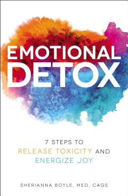 Emotional Detox: 7 Steps to Release Toxicity and Energize Joy Cover Image