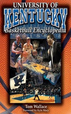 The University of Kentucky Basketball Encyclopedia Cover