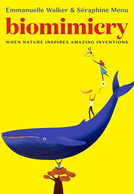 Biomimicry: When Nature Inspires Amazing Inventions Cover Image