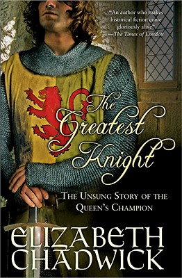 The Greatest Knight: The Unsung Story of the Queen's Champion (William Marshal) Cover Image