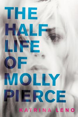 The Half Life of Molly Pierce Cover Image