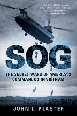 Sog: The Secret Wars of America's Commandos in Vietnam Cover Image