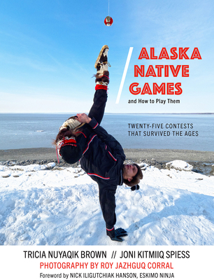 Alaska Native Games and How to Play Them (Snowy Owl) Cover Image