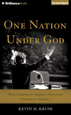 One Nation Under God: How Corporate America Invented Christian America Cover Image