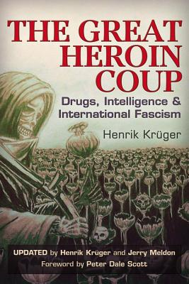 The Great Heroin Coup: Drugs, Intelligence & International Fascism Cover Image