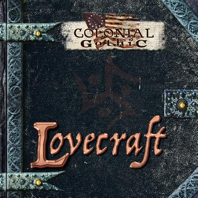Colonial Gothic: Lovecraft Cover Image