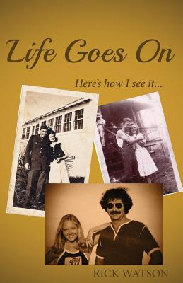 Life Goes on: Here's How I See It Cover Image