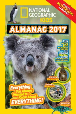National Geographic Kids Almanac 2017: Everything You Always Wanted to Know About Everything! Cover Image