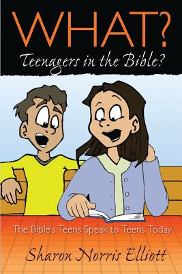 Cover for What? Teenagers in the Bible?