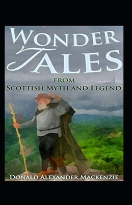 Wonder Tales from Scottish Myth and Legend: (illustrated edition) cover