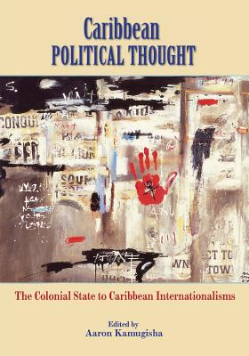 Caribbean Political Thought - The Colonial State to Caribbean Internationalisms Cover Image