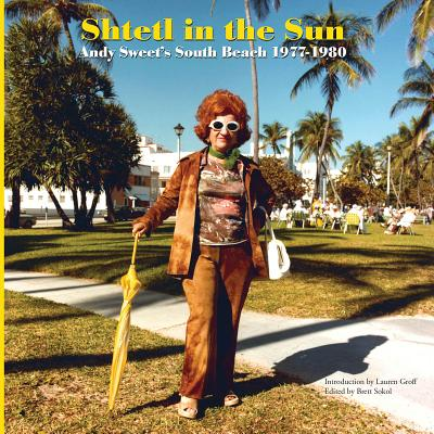 Shtetl in the Sun: Andy Sweet's South Beach 1977-1980 Cover Image