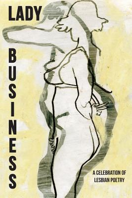 Lady Business: A Celebration of Lesbian Poetry Cover Image