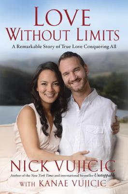 Love Without Limits: A Remarkable Story of True Love Conquering All Cover Image