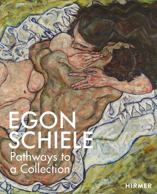 Egon Schiele: The Making of a Collection Cover Image