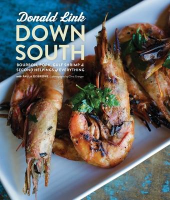 Down South: Bourbon, Pork, Gulf Shrimp & Second Helpings of Everything: A Cookbook Cover Image