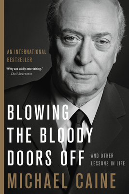 Blowing the Bloody Doors Off: And Other Lessons in Life Cover Image