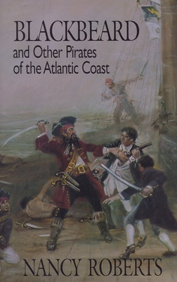 Blackbeard and Other Pirates of the Atlantic Coast Cover Image