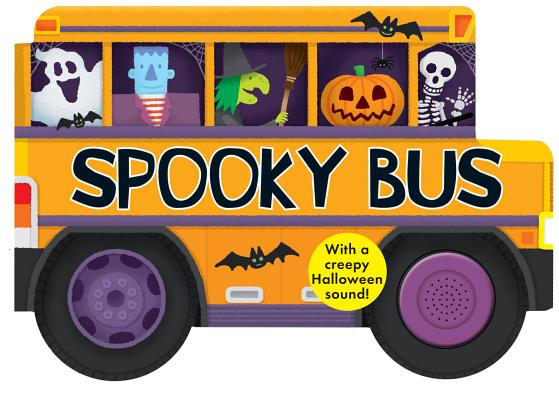 Spooky Bus: with a Creepy Halloween Sound (Shaped Board Books) Cover Image