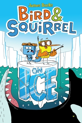 Bird & Squirrel on Ice (Bird & Squirrel #2) Cover Image