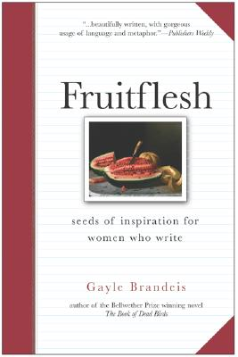Fruitflesh: Seeds of Inspiration for Women Who Write Cover Image