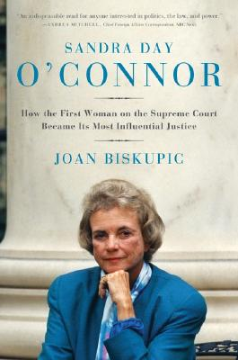 Sandra Day O'Connor: How the First Woman on the Supreme Court Became Its Most Influential Justice Cover Image